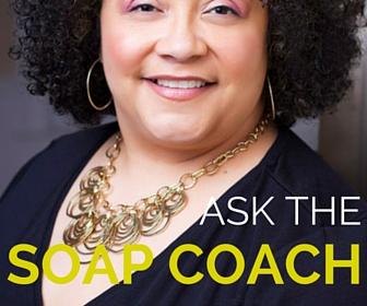 Ask the Soap Coach